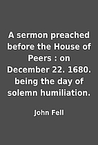 A sermon preached before the House of Peers…