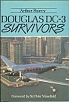 Douglas DC-3 Survivors (Vol. 1) by Arthur…