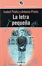La letra pequeña by Isabel y Antonio Prieto