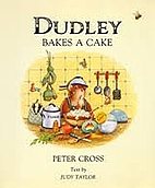 Dudley Bakes a Cake by Judy Taylor