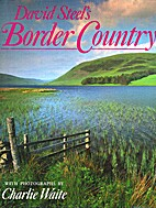 Scotland's Border Country by David Steel