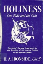 Holiness: The False and the True by H. A.…