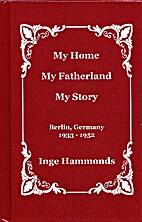 My Home, My Fatherland, My Story Berlin,…