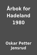 Årbok for Hadeland 1980 by Oskar Petter…