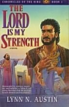 The Lord is my Strength by Lynn N. Austin