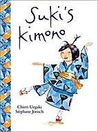 Suki's Kimono by Chierri Uegaki