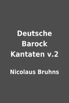 Deutsche Barock Kantaten v.2 by Nicolaus…