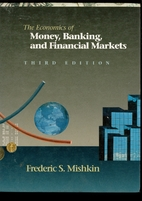 The Economics of Money, Banking, and…
