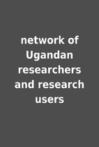 network of Ugandan researchers and research…