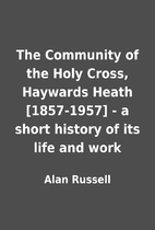 The Community of the Holy Cross, Haywards…
