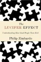 The Lucifer Effect: Understanding How Good…