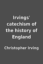 Irvings' catechism of the history of England…