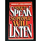 How to Speak So People Will Listen by Ronald…