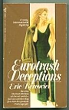 Eurotrash Deceptions by Eric Bercovici