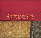 Speaking with cloth = cerita dalam kain by…