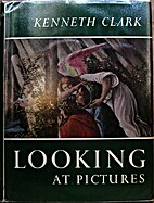 Looking at Pictures by Kenneth Clark