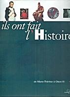 Ils ont fait l'Histoire, tome 6 : de Marie…