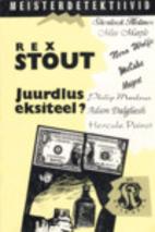 Juurdlus eksiteel? by Rex Stout