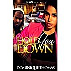 Hold You Down by Dominique Thomas