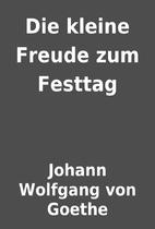Die kleine Freude zum Festtag by Johann…
