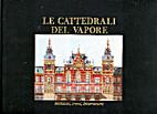 Le cattedrali del vapore: stazioni, treni,…
