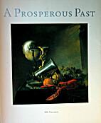 A prosperous past : the sumptuous still life…