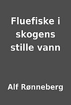 Fluefiske i skogens stille vann by Alf…