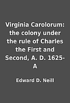 Virginia Carolorum: the colony under the…