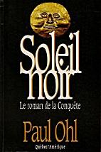 Soleil noir by Paul Ohl