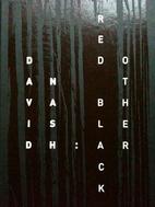 David Nash: Red Black Other by Mostyn