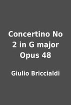 Concertino No 2 in G major Opus 48 by Giulio…