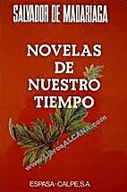 Novelas de nuestro tiempo by Salvador de…