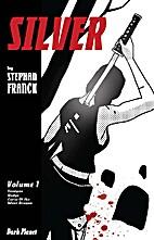 Silver Vol. 1 TPB by Stephan Franck