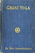 Lessons in Gnani Yoga by Yogi Ramacharaka