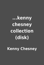 ...kenny chesney collection (disk) by Kenny…