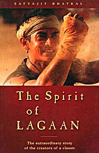 The spirit of Lagaan by Satyajit Bhatkal