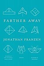 Farther Away: Essays by Jonathan Franzen