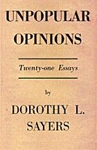 Unpopular Opinions by Dorothy L. Sayers