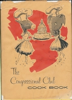 The Congressional Club Cook Book: 1965 by…