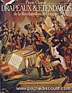 Drapeaux et Etendards de la Revolution et de…