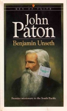 John Paton: Missionary to the Cannibals: His…