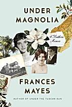 Under Magnolia: A Southern Memoir by Frances…