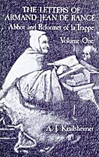 The Letters of Armand-Jean de Rancé, Abbot…