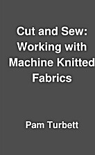 Cut and Sew: Working with Machine Knitted…