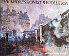 The Impressionist Revolution by Bruce…