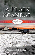 A Plain Scandal: An Appleseed Creek Mystery…