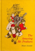 The Amazing Mr. Prothero by Honor Arundel