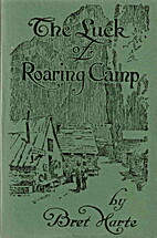 The luck of Roaring Camp: & three other…