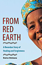 From Red Earth: A Rwandan Story of Healing…