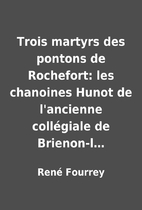 Trois martyrs des pontons de Rochefort: les…